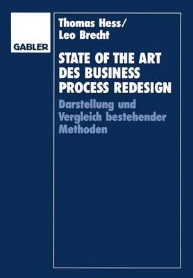 State of the Art Des Business Process Redesign: Darstellung Und Vergleich Bestehender Methoden (Paperback)