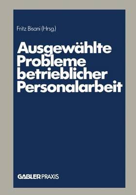 Ausgewahlte Probleme Betrieblicher Personalarbeit (Paperback)
