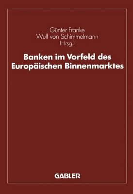Banken im Vorfeld des Europaischen Binnenmarktes (Paperback)