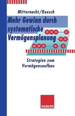 Mehr Gewinn Durch Systematische Verm gensplanung: Strategien Zum Verm gensaufbau (Paperback)