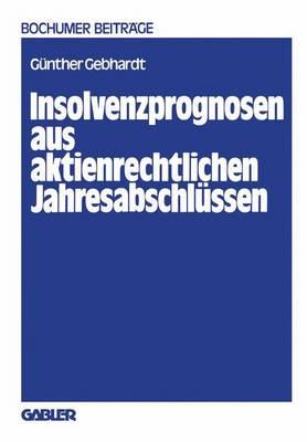 Insolvenzprognosen Aus Aktienrechtlichen Jahresabschlussen - Bochumer Beitrage zur Unternehmensfuhrung und Unternehmensforschung 22 (Paperback)