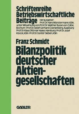 Bilanzpolitik Deutscher Aktiengesellschaften: Empirische Analysen Des Gewinngl ttungsverhaltens - Betriebswirtschaftliche Beitr ge 27 (Paperback)