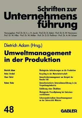 Umweltmanagement in Der Produktion - Schriften Zur Unternehmensfuhrung, 48 (Paperback)