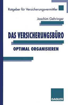Das Versicherungsburo Optimal Organisieren - Ratgeber Fur Versicherungsvermittler (Paperback)