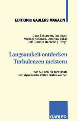 Langsamkeit Entdecken Turbulenzen Meistern: Wie Sie Sich F r Turbulente Und Dynamische Zeiten R sten K nnen (Paperback)
