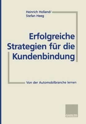 Erfolgreiche Strategien Fur Die Kundenbindung: Von Der Automobilbranche Lernen (Paperback)
