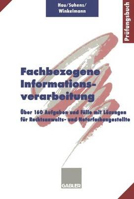 Fachbezogene Informationsverarbeitung: ber 160 Aufgaben Und F lle Mit L sungen F r Rechtsanwalts- Und Notarfachangestellte (Paperback)