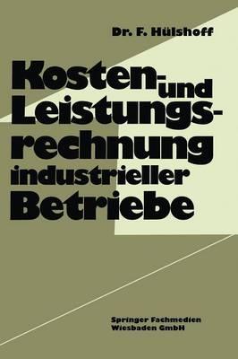 Kosten- Und Leistungsrechnung Industrieller Betriebe (Paperback)