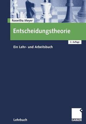 Entscheidungstheorie: Ein Lehr- Und Arbeitsbuch (Paperback)