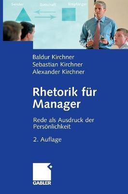 Rhetorik F�r Manager: Rede ALS Ausdruck Der Pers�nlichkeit (Hardback)