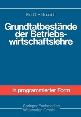 Grundtatbest nde Der Betriebswirtschaftslehre (Paperback)