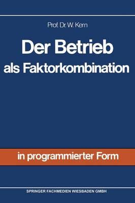 Der Betrieb ALS Faktorkombination (Paperback)