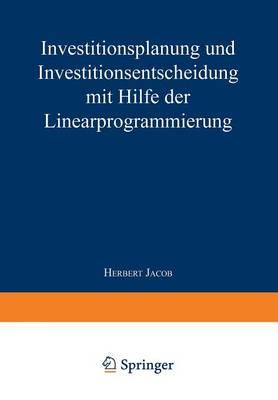 Investitionsplanung Und Investitionsentscheidung Mit Hilfe Der Linearprogrammierung (Paperback)