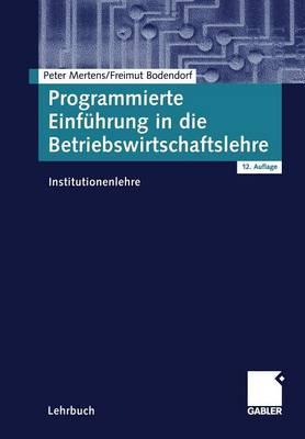 Programmierte Einf hrung in Die Betriebswirtschaftslehre: Institutionenlehre (Paperback)