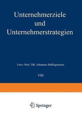 Unternehmerziele Und Unternehmerstrategien - Studienreihe Betrieb Und Markt (Paperback)
