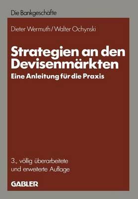 Strategien an Den Devisenm rkten: -- Eine Anleitung F r Die Praxis -- (Paperback)