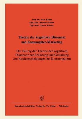 Theorie der Kognitiven Dissonanz und Konsumguter-Marketing (Paperback)