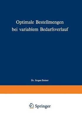 Optimale Bestellmengen Bei Variablem Bedarfsverlauf - Schriften Zur Theoretischen Und Angewandten Betriebswirtscha 13 (Paperback)