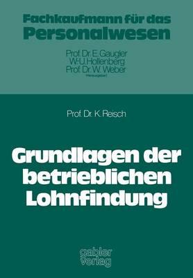 Grundlagen Der Betrieblichen Lohnfindung (Paperback)