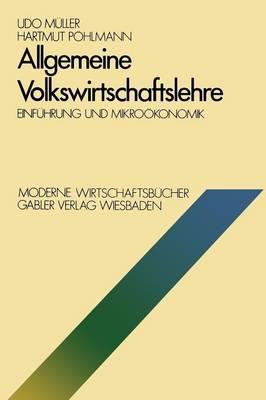 Allgemeine Volkswirtschaftslehre: Einf hrung Und Mikro konomik - Moderne Wirtschaftsbucher / Volkswirtschaft Und Recht 1 (Paperback)