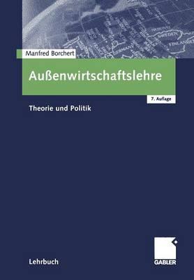 Au enwirtschaftslehre: Theorie Und Politik (Paperback)