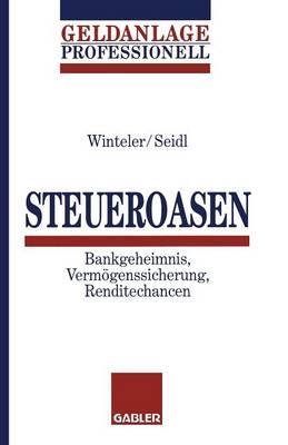 Steueroasen: Bankgeheimnis, Verm genssicherung, Renditechancen (Paperback)