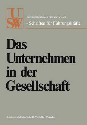 Das Unternehmen in Der Gesellschaft - Usw-Schriften Feur Feuhrungskreafte, 6 (Paperback)