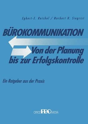 Burokommunikation Von Der Planung Bis Zur Erfolgskontrolle: Ein Ratgeber Aus Der Praxis (Paperback)