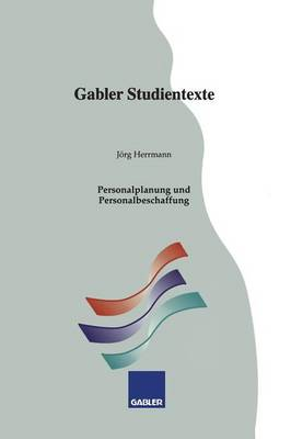 Personalplanung Und Personalbeschaffung - Gabler-Studientexte (Paperback)