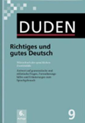 Der Duden in 12 Banden: 9 - Richtiges und gutes Deutsch (Hardback)