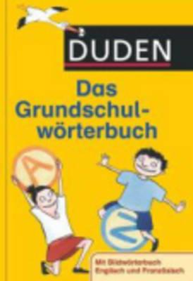 Duden - Das Grundschulworterbuch: Das Grundschulworterbuch (Hardback)
