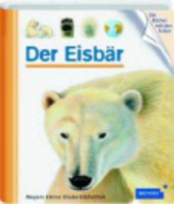 Meyers Kleine Kinderbibliothek: Der Eisbar (Hardback)