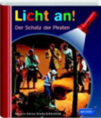 Meyers Kleine Kinderbibliothek - Licht An!: Der Schatz Der Piraten (Hardback)