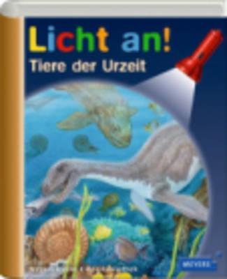 Meyers Kleine Kinderbibliothek - Licht An!: Tiere Der Urzeit (Hardback)