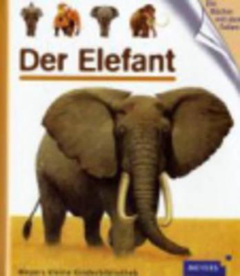 Meyers Kleine Kinderbibliothek: Der Elefant (Hardback)