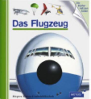 Meyers Kleine Kinderbibliothek: Das Flugzeug (Hardback)