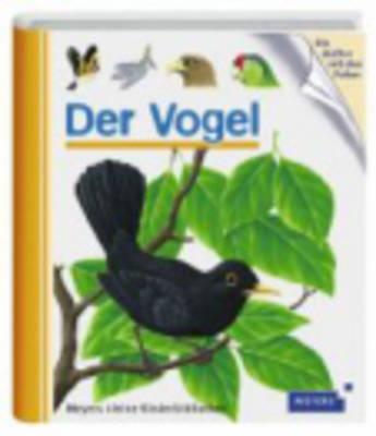 Meyers Kleine Kinderbibliothek: Der Vogel (Hardback)