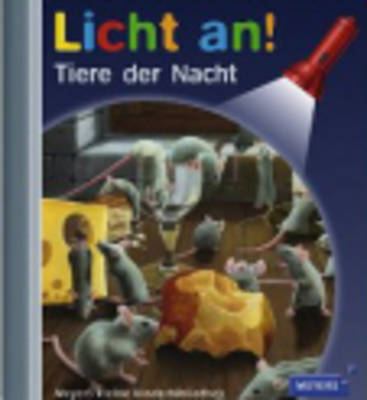 Meyers Kleine Kinderbibliothek - Licht An!: Tiere Der Nacht (Hardback)