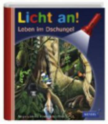 Meyers Kleine Kinderbibliothek - Licht An!: Leben Im Dschungel (Hardback)