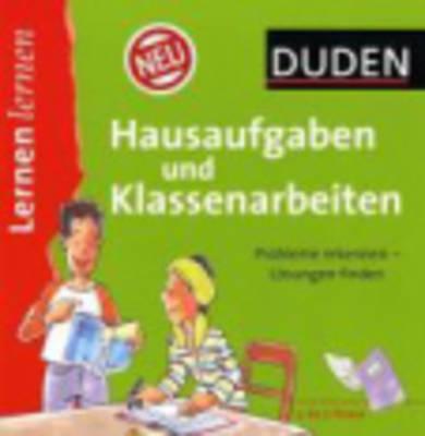 Lernen Lernen - Duden: Hausaufgaben Und Klassenarbeiten (Paperback)