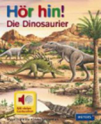 Hor Hin!: Die Dinosaurier (Hardback)