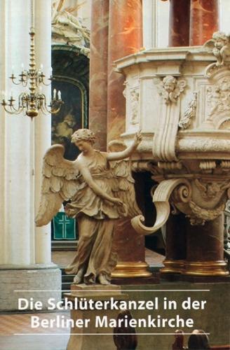 Die ehemalige Schluterkanzel in der Berliner Marienkirche - DKV-Kunstfuhrer (Paperback)