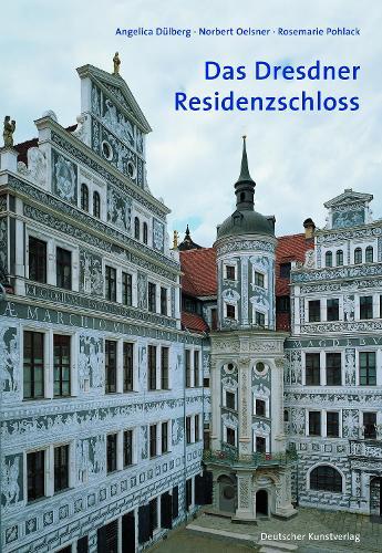 Das Dresdner Residenzschloss: Eine Einfuhrung - Grosse DKV-Kunstfuhrer (Paperback)