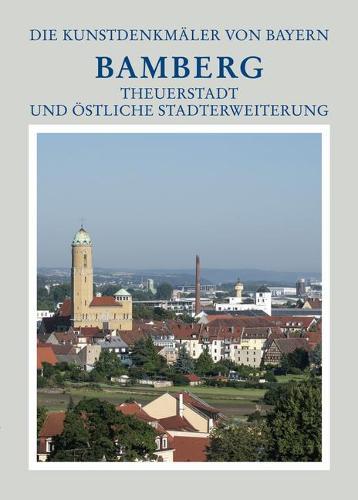 Theuerstadt Und stliche Stadterweiterungen, 1: Untere G rtnerei Und Nord stliche Stadterweiterungen - Die Kunstdenkm ler Von Bayern 7/1 (Hardback)