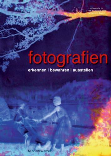 Fotografien: Erkennen - Bewahren - Ausstellen - Museumsbausteine 17 (Paperback)