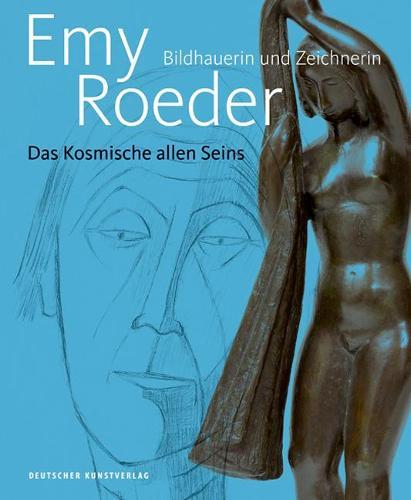 Emy Roeder. Bildhauerin und Zeichnerin: Das Kosmische allen Seins (Hardback)
