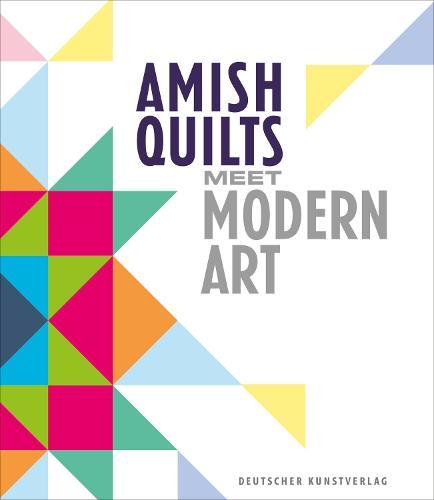 Amish Quilts Meet Modern Art (Hardback)