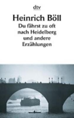 Du Fahrst Zu OFT Nach Heidelberg Und Andere Erzahlungen (Paperback)