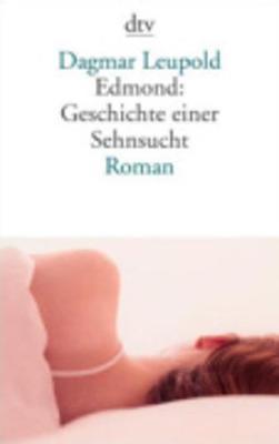 Edmond: Geschichte Einer Sehnsucht (Paperback)