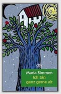 Ich Bin Ganz Gerne Alt - Fiction, Poetry & Drama (Paperback)